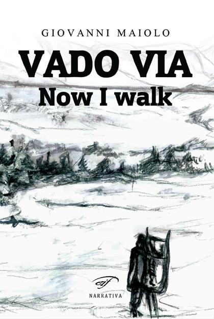 """La copertina di """"Vado via - Now I walk"""""""