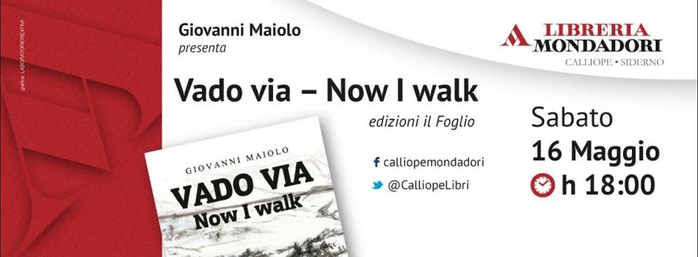 """Stasera alla Mondadori la presentazione di """"Vado via"""" di Giovanni Maiolo"""