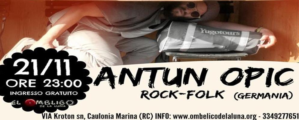 """Sabato rock-folk all'Ombligo con """"Antun Opic"""""""