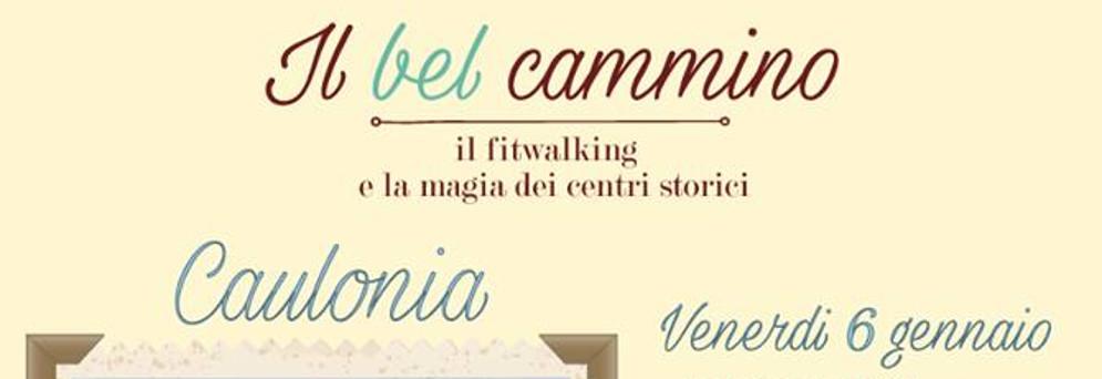 """Caulonia, il 6 gennaio prima tappa de """"Il Bel cammino: Fitwalking e Magia dei Centri Storici"""""""