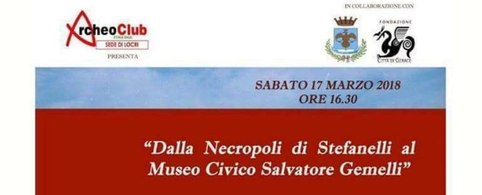 L'ArcheoClub di Locri organizza un Convegno sulla Necropoli di Stefanelli