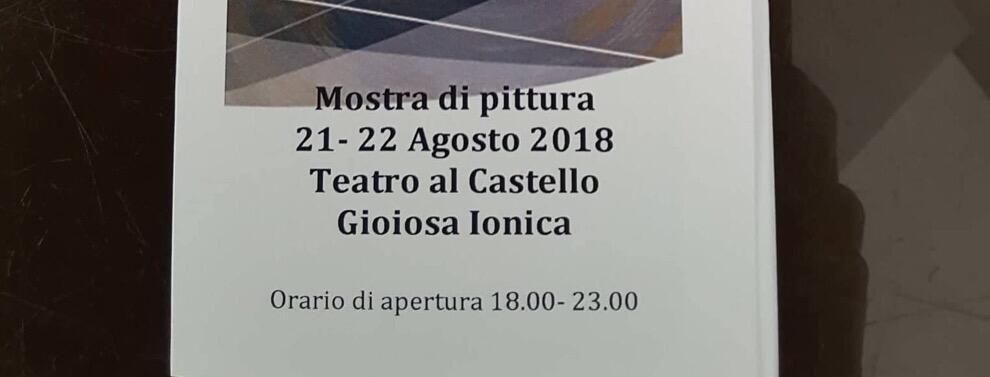 """Mostra di pittura """"Tra sogni, ricordi e realtà…"""" al Teatro al Castello di Gioiosa Ionica"""