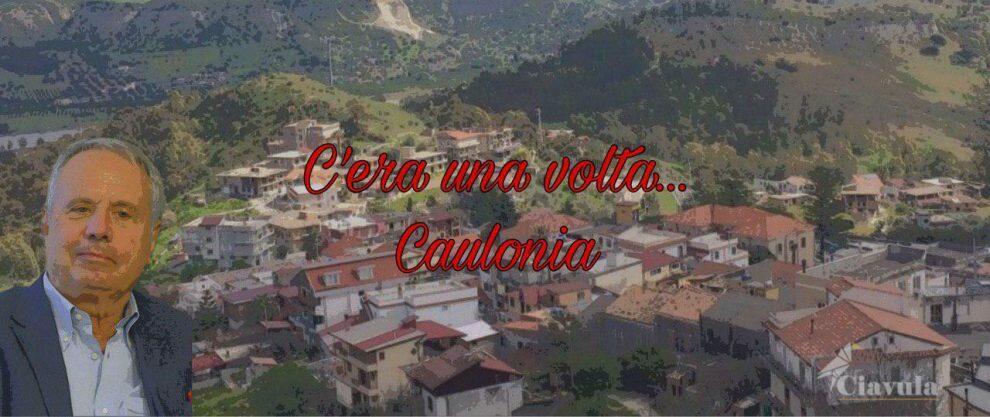 C'era una volta Caulonia… la nuova rubrica di Ilario Ammendolia