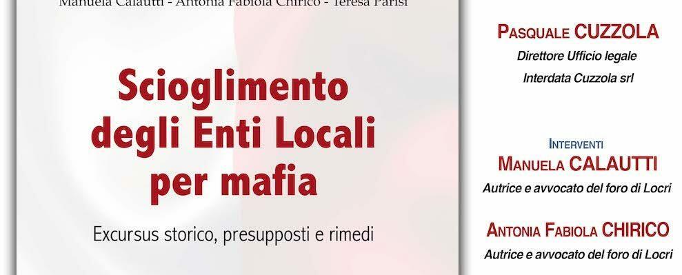 """A Sant'ilario dello Jonio si discuterà di """"Scioglimento degli Enti Locali per mafia"""""""
