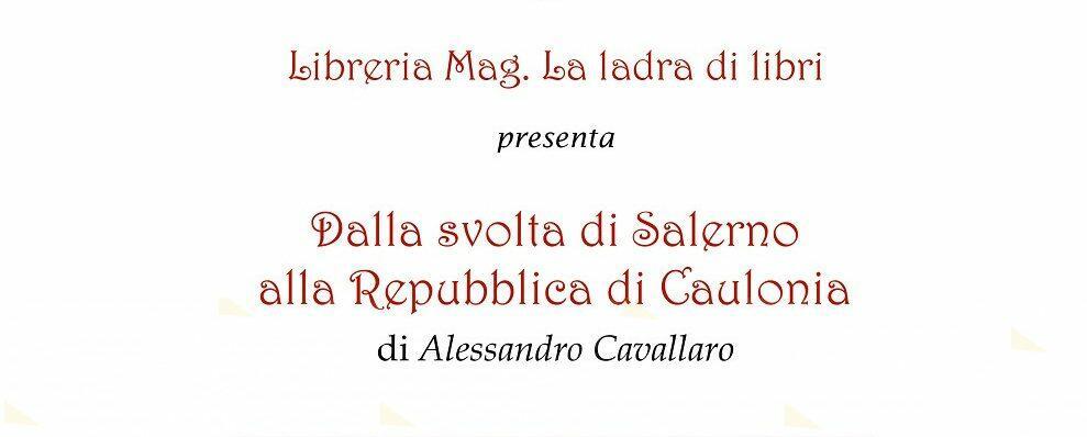 Da Mag a Siderno il saggio di Cavallaro sulla Repubblica di Caulonia