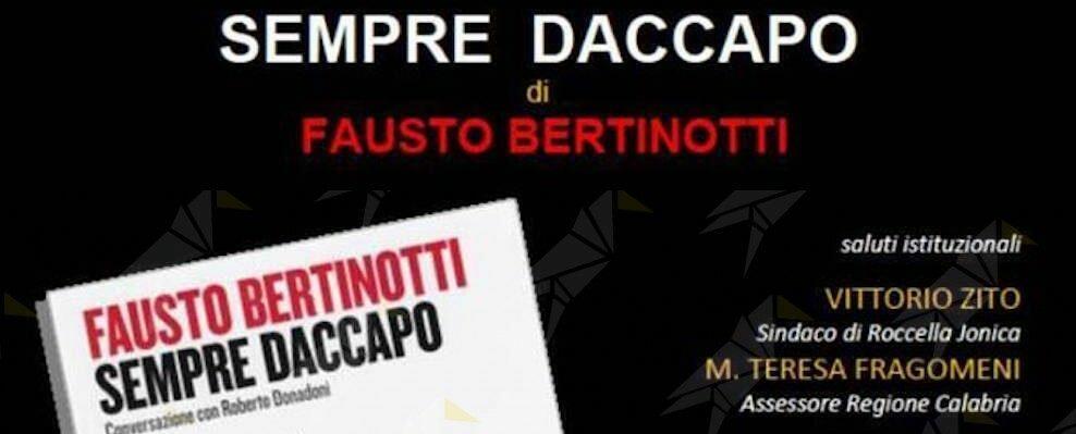 Questa sera l'ex Presidente della Camera dei Deputati Fausto Bertinotti a Roccella