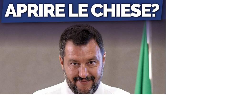 Aprire le chiese? Salvini gioca con la salute degli italiani