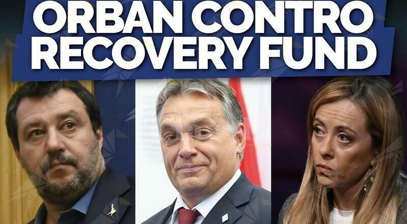 Orban, amico di Salvini e Meloni, cerca di affondare l'Italia