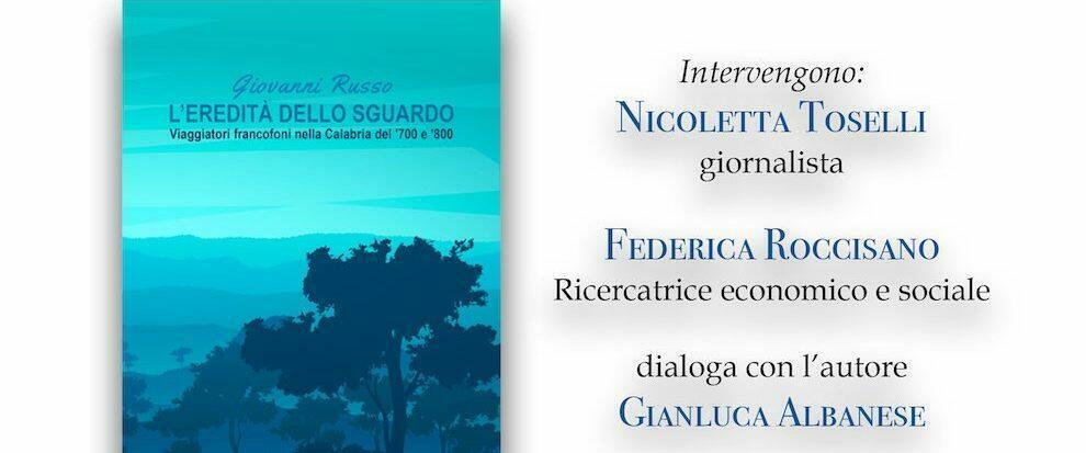 L'eredità dello sguardo: al MAG di Siderno la presentazione del saggio di Giovanni Russo sui viaggiatori francofoni in Calabria