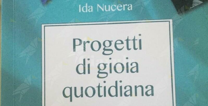 """A Palazzo Amaduri di Gioiosa la scrittrice Ida Nucera presenterà il libro """"Progetti di gioia quotidiana"""""""