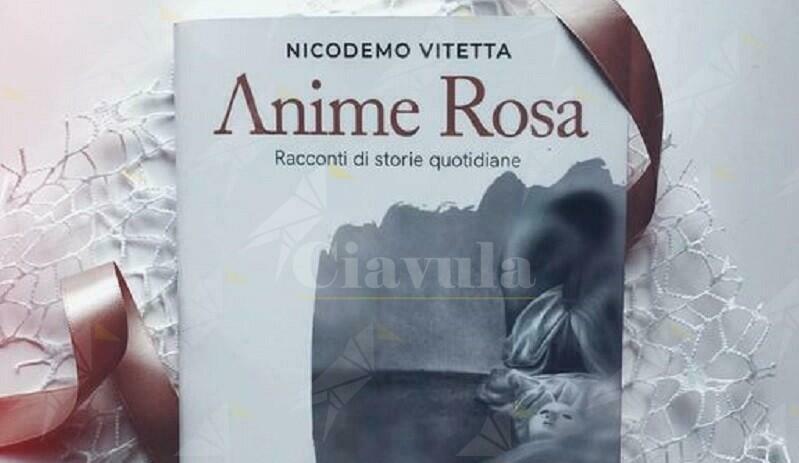 """Pubblicato """"Anime rosa"""", il primo libro di Nicodemo Vitetta, presidente club per l'Unesco di Gioiosa Ionica"""