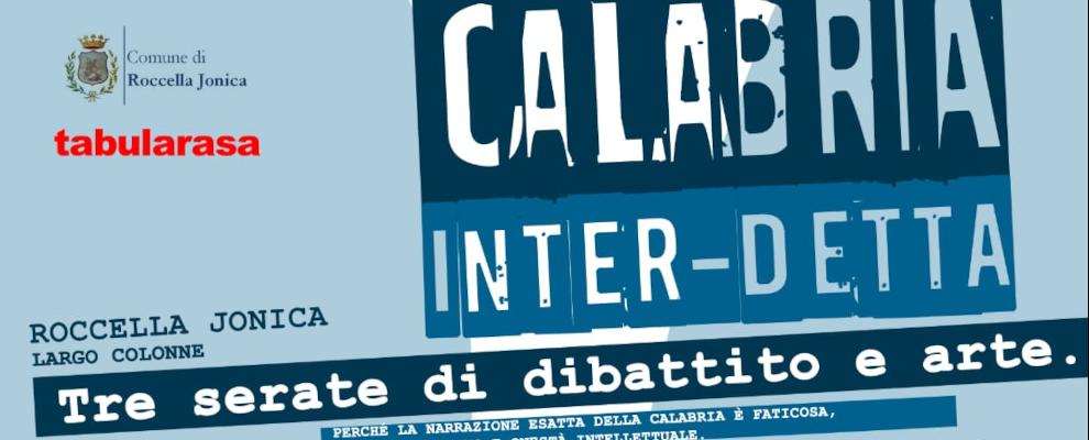 """Dal 30 luglio al 1° agosto  Roccella Jonica ospiterà l'evento """"Calabria inter-detta"""""""