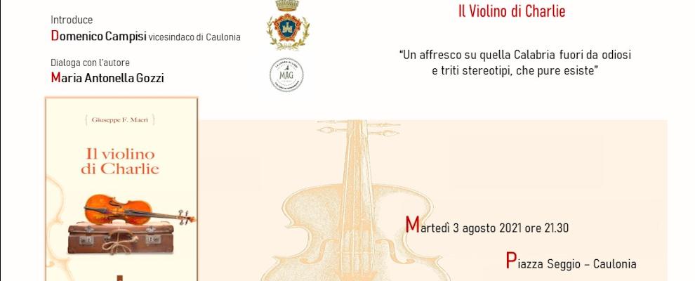 """Domani a Caulonia la presentazione del romanzo di Pino Macrì """"Il violino di Charlie"""""""