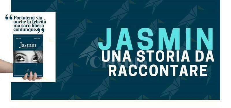 """Venerdì a Gioiosa la presentazione del libro """"Jasmin, una storia da raccontare"""""""